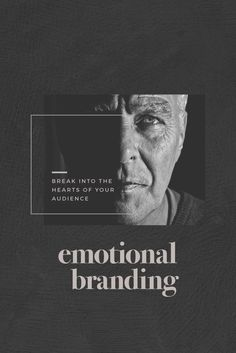 How To Get Into The Hearts Of Your Audience With The Emotional Branding Tactics…