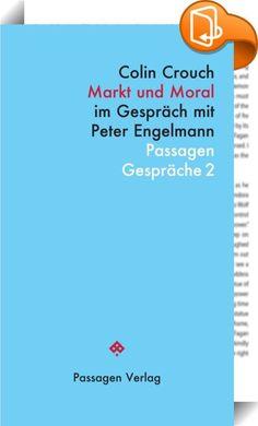 Markt und Moral    ::  In seinem Buch Jenseits des Neoliberalismus rechnete Colin Crouch unlängst mit der neoliberalen Wirtschaftspolitik ab und plädierte für mehr soziale Gerechtigkeit. In Markt und Moral spricht er sich nun klar für eine freie Marktwirtschaft aus, die durch staatliche und zivilgesellschaftliche Maßnahmen reguliert wird.  Im Gespräch mit Peter Engelmann liefert Crouch eine Diagnose der gegenwärtigen politischen und sozioökonomischen Situation. Crouch zeigt auf, warum ...