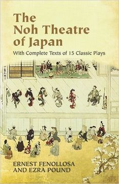 Amazon.com: The Noh Theatre of Japan: With Complete Texts of 15 Classic Plays (9780486436999): Ernest Fenollosa, Ezra Pound: Books