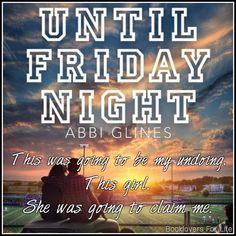 Until Friday Night (The Field Party #1) by Abbi Glines ♥ (Click to read my review) #book #quote