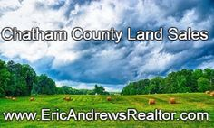 This is my page that is all about Chatham County Land Sales.   www.ericandrewsrealtor.com/chatham-land-sales