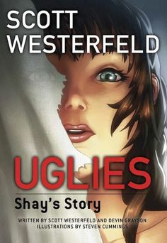 Uglies : Shay's Story by Scott Westerfeld, Devin Grayson and Steven Cummings Pages : 180 Genre : Graphic Novel, Science-Fiction Series : Uglies (graphic novel), Book 1 My Rating : What itR… I Love Books, My Books, Uglies Series, Science Fiction, Scott Westerfeld, New Teen, Books For Teens, My Escape, S Stories