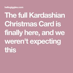 The full Kardashian Christmas Card is finally here, and we weren't expecting this