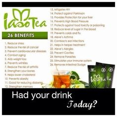 All these benefits of Iaso Tea!! Try it, you'll like it!!