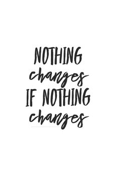 Inspirational quotes to get your butt in gear. If you want something different, you have to do something different. Change Your Life Quotes, Life Changing Quotes, Quotes To Live By, Changes In Life Quotes, Doing Me Quotes, Done Quotes, Done Caring Quotes, The Words, Working Together Quotes