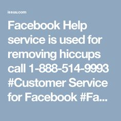 Facebook Help service is used for removing hiccups call 1-888-514-9993 #Customer Service for Facebook #Facebook customer service #Facebook customer care #Facebook Hacked Account  #Facebook Customer service Number  Facebook is used so much aggressively because of its mind blowing features which enhance user experience but sometimes due to some pesky situations users get annoyed. At that time, Facebook help team come for the rescue because for our experts Facebook problem is nothing. So dial…