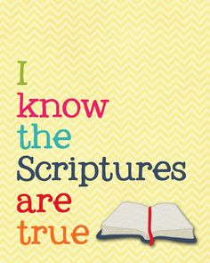 "2016 Primary Theme, ""I Know the Scriptures Are True."" Free Prints"