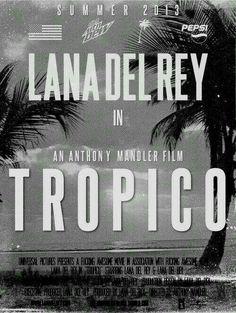 Lana Del Rey  #LDR  #Tropico