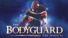 The Bodyguard Musical | A Review