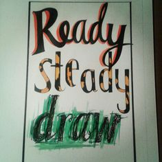 Ready steady draw and hand drawn lettering