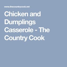 Chicken and Dumplings Casserole - The Country Cook
