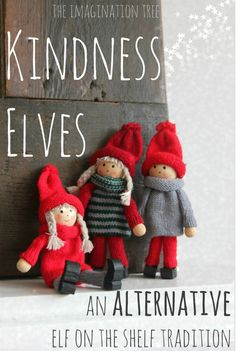 BigTime Literacy--Kindness Elves--a positive alternative to the creepy Elf on the Shelf. Will be doing this will ali and tommy!