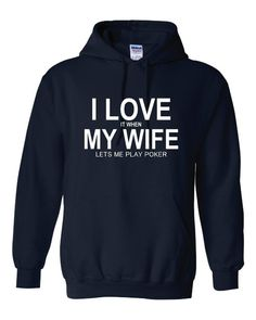 I LOVE IT When My WIfe Lets Me Play Poker Holdem Texas Holdem Poker Unisex Hoodie Sizes Small Thru Adult 5xl on Etsy, $26.95