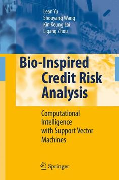 Bio-Inspired Credit Risk Analysis: Computational Intelligence With Support Vector Machines