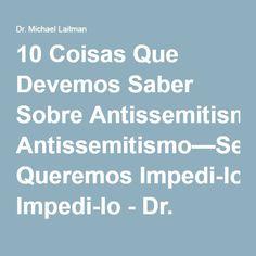 10 Coisas Que Devemos Saber Sobre Antissemitismo—Se Queremos Impedi-lo - Dr. Michael LaitmanDr. Michael Laitman