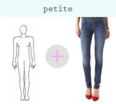 Denim Guide: How to Find the Right Fit for Your Figure. Petite to Curvy or Tall.