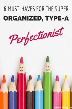 These must-haves will keep your type-A personality in check so you live a happier, stress-free life. Plus, what super-organized perfectionist doesn't love an excuse for new office supplies?