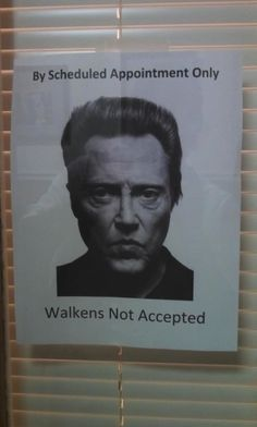 This guy always creeps me out a bit...great actor so maybe its the roles he plays.  Would love to put this sign on my office door though!