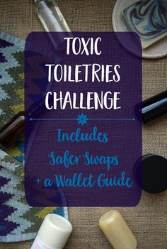 Get my FREE Toxic Toiletries Challenge when you sign up for the Mindful Momma newsletter! Includes a handy wallet guide to take to the store - plus a list of safer swaps for the most common beauty and personal care products.  | healthy living | safer products|