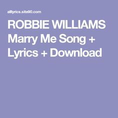 ROBBIE WILLIAMS Marry Me Song + Lyrics + Download