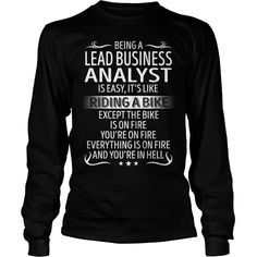 Being a Lead Business Analyst like Riding a Bike Job Title TShirt #gift #ideas #Popular #Everything #Videos #Shop #Animals #pets #Architecture #Art #Cars #motorcycles #Celebrities #DIY #crafts #Design #Education #Entertainment #Food #drink #Gardening #Geek #Hair #beauty #Health #fitness #History #Holidays #events #Home decor #Humor #Illustrations #posters #Kids #parenting #Men #Outdoors #Photography #Products #Quotes #Science #nature #Sports #Tattoos #Technology #Travel #Weddings #Women