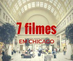 Chicago e o Cinema - 7 dicas de lugares