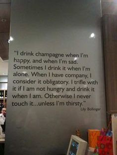 This WILL be displayed in my house. Love this quote from Lily Bollinger.