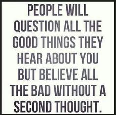 Believe half of what you see & none of what you hear;)