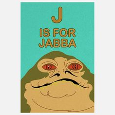 J Is For Jabba by Pikselmatic