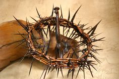 Crown of Thorns, the most humble of crowns, worn by the King of Kings.