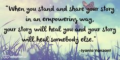 """""""When you stand and share your story in an empowering way, your story will heal you and your story will heal somebody else. Adoption Quotes, Adoption Stories, Mother Quotes, Mom Quotes, Mother's Day Thoughts, Open Adoption, Narcissistic Mother, Birth Mother, Childbirth Education"""
