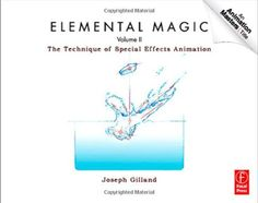 Elemental Magic, Volume II: The Technique of Special Effects Animation (Animation Masters Title) by Joseph Gilland,http://www.amazon.com/dp/0240814797/ref=cm_sw_r_pi_dp_bJcztb1WQ2P1RW5M
