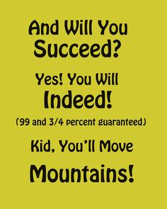 Dr Seuss Inspirational Quote.  And will you succeed?