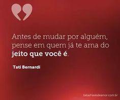 Timeline Photos - Tati Bernardi Frases | via Facebook