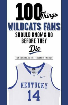 100 Things Wildcats Fans Should Know & Do Before They Die (100 Things...Fans Should Know) by Ryan Clark. $8.54
