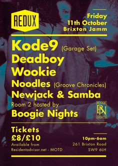 Redux feat. Kode9 | Brixton Jamm | London | https://beatguide.me/london/event/brixton-jamm-redux-with-kode9-deadboy-wookie-20131011