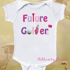 Funny GIrl Onesie Future Golfer Infant Tshirts  Newborn up to Toddler. $14.95, via Etsy.