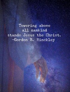 """""""Towering above all mankind stands Jesus the Christ. He is our King, our Lord, [and] our Master, who stands on the right hand of His Father… resplendent and wonderful, the living Son of the living God."""" From #PresHinckley's pinterest.com/pin/24066179228827332 inspiring #LDSconf facebook.com/223271487682878 message lds.org/general-conference/1996/04/this-glorious-easter-morn. Learn more facebook.com/LordJesusChristpage and #passiton. #ShareGoodness"""