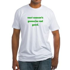 Next Season Shirt on CafePress.com