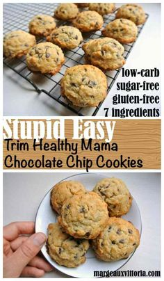 Stupid Easy THM Chocolate Chip Cookies - 1/2 cup softened butter, 1/3 cup Gentle Sweet or low-carb sweetener of choice, 2 large eggs, 1 Tbs vanilla, 2 cups blanched almond flour, 1/2 tsp baking soda, 2/3 cup sugar-free chocolate chips. Beat together butter and sweetener. Add eggs one at a time, beating for one min. Beat in vanilla. Add almond flour and baking soda and mix well. Fold in chocolate chips. Portion out 18 cookies on 2 cookie pans. Bake at 350° 7 mins.rotate pan bake 7 mins more.