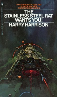 The Stainless Steel Rat Wants You by Harry Harrison - 1979 Bantam Books. cover art by Paul Lehr