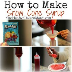 Recipe: How to Make Snow Cone Syrup - One Hundred Dollars a Month