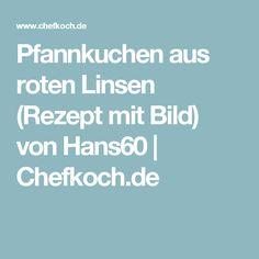 Pfannkuchen aus roten Linsen (Rezept mit Bild) von Hans60 | Chefkoch.de