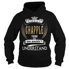CHAPPLE  Its a CHAPPLE Thing You Wouldnt Understand  T Shirt Hoodie Hoodies YearName Birthday