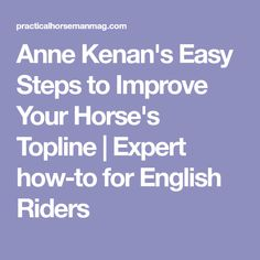 Anne Kenan's Easy Steps to Improve Your Horse's Topline | Expert how-to for English Riders