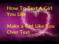 How To Text A Girl You Like