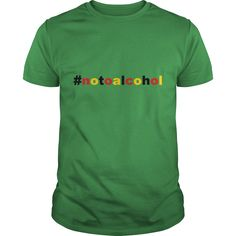 Show your Hashtag no to Alcohol Statement Fun cool Love shirt - Wear it Proud, Wear it Loud!
