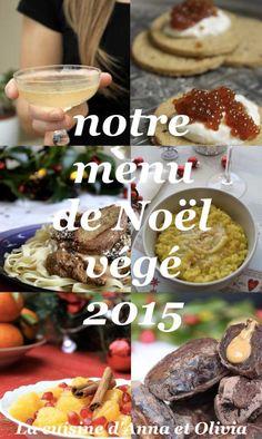 Notre menu de Noël végétalien 2015 ✮ de l'apéritif au dessert (avec option sans gluten) - vegan