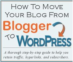 This gives much information about blogging in addition to moving from Blogger to WordPress...an inevitable