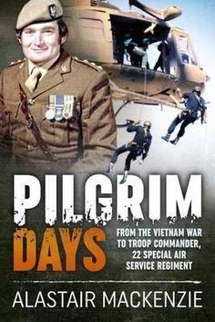Download Ebook Pilgrim Days : From the Vietnam War to Troop Commander 22 Special Air Service Regiment EPUB PDF PRC